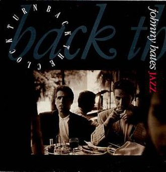 Turn Back the Clock (song) - Image: Turn Back the Clock Johnny Hates Jazz