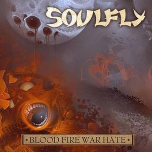 Blood Fire War Hate - Image: Blood Fire War Hate