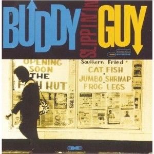 Slippin' In - Image: Buddy Guy Slippin