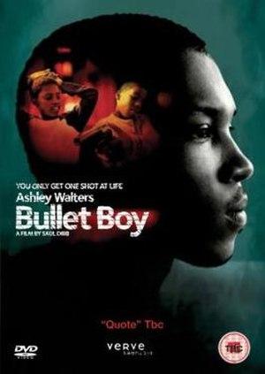 Bullet Boy - Image: Bullet Boy Film Poster