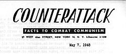 "The May 7, 1948, issue of the Counterattack newsletter warned readers about a radio talk show that had recently expanded its audience by moving from the Mutual network to ABC: ""Communist Party members and fellow-travelers have often been guests on [Arthur] Gaeth's program."""