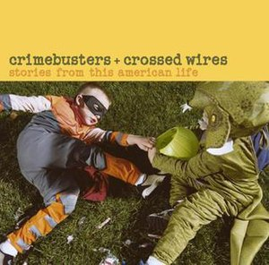 Crimebusters + Crossed Wires: Stories from This American Life - Image: Crimebusters + Crossed Wires Stories from This American Life