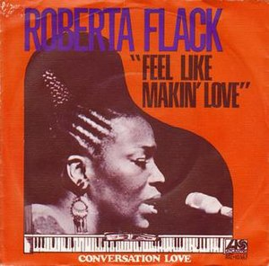 Feel Like Makin' Love (Roberta Flack song) - Image: Feel Like Makin' Love Roberta Flack