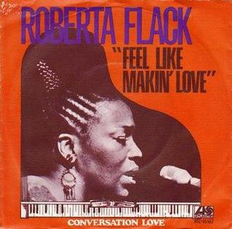 Feel Like Makin' Love (Roberta Flack song) - Image: Feel Like Makin' Love Roberta Flack