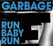 Garbage - Run Baby Run.png