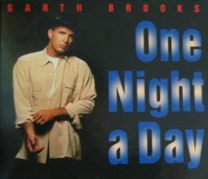 One Night a Day - Image: Garth Brooks One Night a Day single
