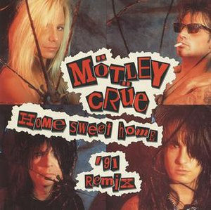 Home Sweet Home (Mötley Crüe song) - Image: Home Sweet Home 91