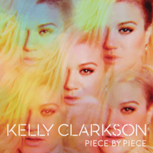 "A five-faceted kaleidoscopic image of a blonde woman against a bright background; below, the wordmarks ""Kelly Clarkson"" and ""Piece by Piece"" are printed in stylized stencil typefaces."