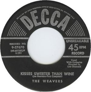 Kisses Sweeter than Wine - 1951 45 rpm release by The Weavers, 9-27670