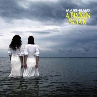 A Broken Frame - Image: Marsheaux a broken frame