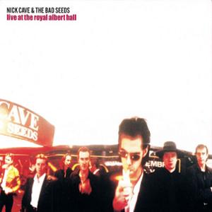 Live at the Royal Albert Hall (Nick Cave and The Bad Seeds album) - Image: Nick Cave Live at the Royal Albert Hall