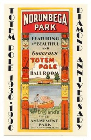 Norumbega Park - Advertisement for Norumbega Park and Totem Pole Ballroom