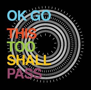 This Too Shall Pass (OK Go song) - Image: Okgothistooshallpass 300