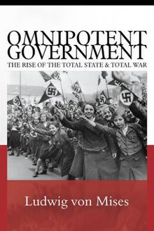Omnipotent Government The Rise of the Total State and Total War.jpg
