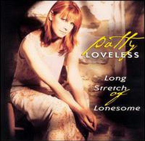 Long Stretch of Lonesome - Image: Patty Loveless Long Stretchof Lonesome