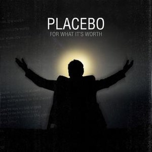 For What It's Worth (Placebo song) - Image: Placebo single 600