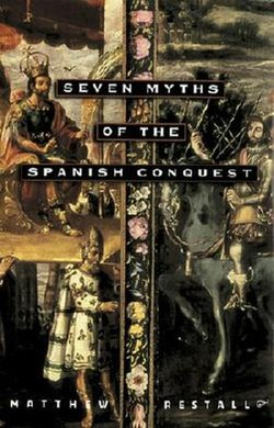 SevenMythsOfTheSpanishConquest (cover).jpg