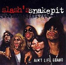 slashs snakepit aint life grand