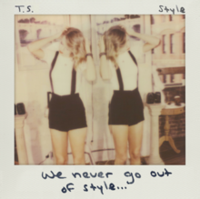 "The cover features Swift in a white tee shirt and short black skirt touching her hair. Her image is reflected in a mirror behind her. In the upper left corner is written ""T.S."", while i n the upper right corner is the title ""Style"". The footer is the lyric ""We never go out of style""; all texts are written with black marker ink"