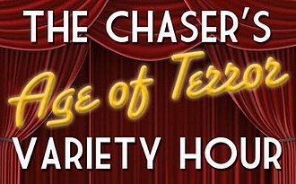 The Chaser's Age of Terror Variety Hour - Image: The Chasers Age of Terror Variety Hour logo