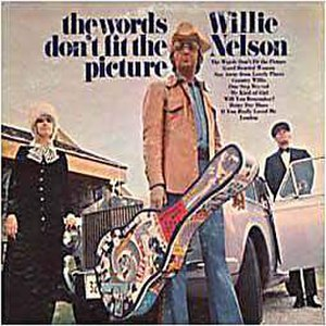 The Words Don't Fit the Picture - Image: Willie Nelson The Words Don't Fit the Picture