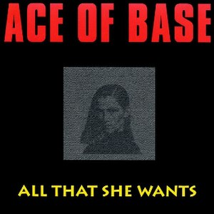 All That She Wants - Image: All That She Wants (Ace of Base single cover art)