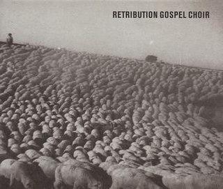 <i>Retribution Gospel Choir</i> (album) 2008 studio album by Retribution Gospel Choir