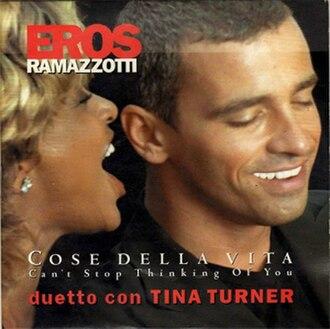 Cose della vita - Image: Eros Ramazzotti & Tina Turner Cose Della Vita Can't Stop Thinking Of You