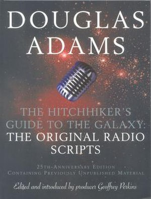 The Hitchhiker's Guide to the Galaxy: The Original Radio Scripts - Front cover of the twenty-fifth anniversary UK trade paperback edition of The Hitchhiker's Guide to the Galaxy: The Original Radio Scripts, 2003.