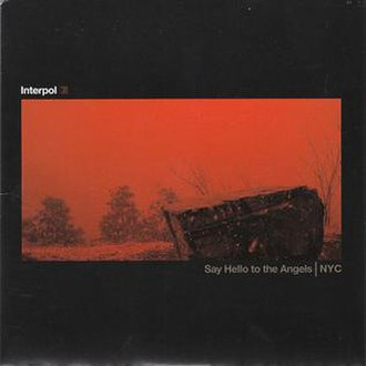 Say Hello to the Angels / NYC - Image: Interpol Say Hello to the Angels and NYC cover art
