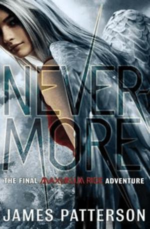 Nevermore: The Final Maximum Ride Adventure - Image: James Patterson Nevermore The Final Maximum Ride Adventure