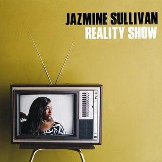 Reality Show (album) - Image: Jazmine Sullivan Reality Show (album cover)