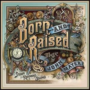 Born and Raised (John Mayer album) - Image: John Mayer Born and Raised Cover