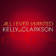 Kelly Clarkson All I Ever Wanted (Official Promo Cover).jpg