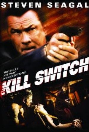 Kill Switch (2008 film) - Image: Kill Switch.Steven Seagal.DV Dcover