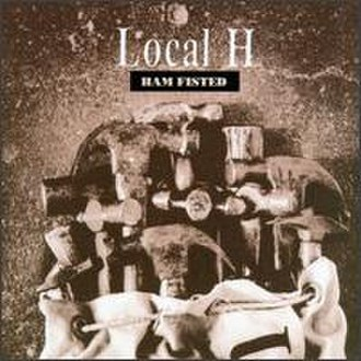 Ham Fisted - Image: Local H Ham Fisted
