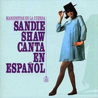 Marionetas En La Cuerda – Sandie Shaw Canta En Español - Image: Marionetas En La Cuerda
