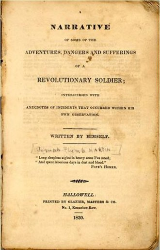 Joseph Plumb Martin - The first edition of Joseph Plumb Martin's American Revolutionary War memoirs published anonymously in an attempt to help other war veterans applying to receive their government pensions