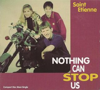 Nothing Can Stop Us (song) 1991 single by Saint Etienne