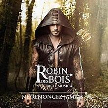 Robin Des Bois Ne Renoncez Jamais