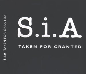 Taken for Granted - Image: Sia Taken for Granted (CD cover)