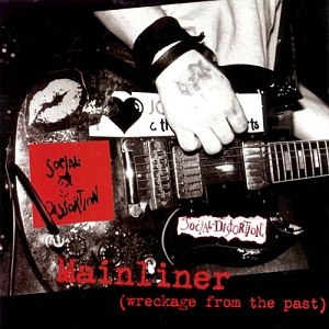 Mainliner: Wreckage from the Past - Image: Social Distortion Mainliner Wreckage from the Past cover