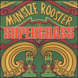 Mansize Rooster - Image: Supergrass Mansize Rooster