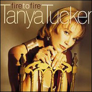 Fire to Fire - Image: Tanya Tucker Fireto Fire