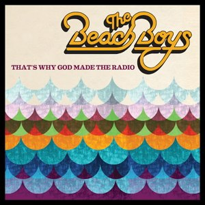That's Why God Made the Radio - Image: The Beach Boys That's Why God Made the Radio Album Cover