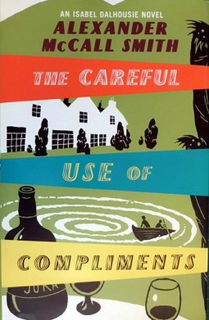 The Careful Use of Compliments - 1st edition (US)