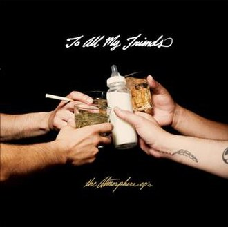 To All My Friends, Blood Makes the Blade Holy: The Atmosphere EP's - Image: To All My Friends
