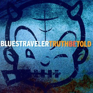Truth Be Told (Blues Traveler album) - Image: Truth Be Told