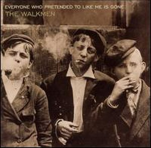 Everyone Who Pretended to Like Me Is Gone - Image: Walkmen Everyone