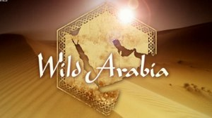 Wild Arabia - Image: Wild Arabia documentary tv series titlecard